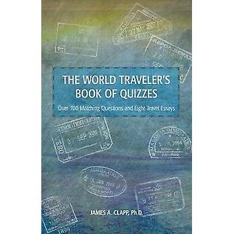 The World Traveler's Book of Quizzes by James A Clapp - 9781483592213