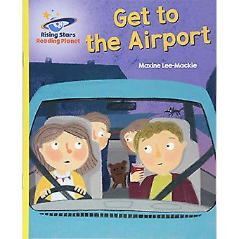 Reading Planet - Get to the Airport - Yellow - Galaxy by Maxine Lee -