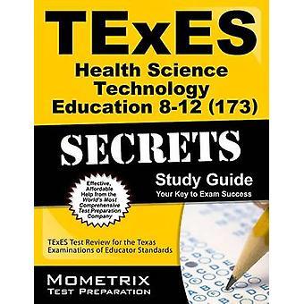 Texes Health Science Technology Education 8-12 (173) Secrets Study Gu