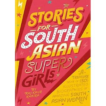 Stories for South Asian Supergirls by Raj Kaur Khaira - 9781911271222