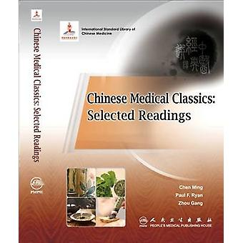 Chinese Medical Classics - Selected Readings by Ming Chen - Paul Ryan