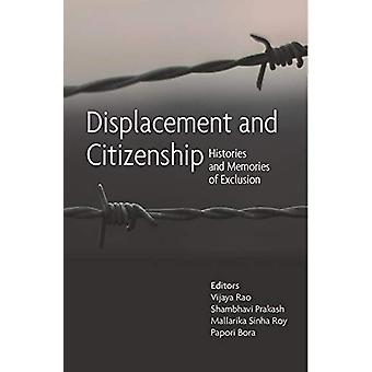 Displacement and Citizenship - Histories and Memories of Exclusion by