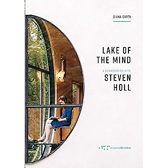 Lake of the Mind - A Conversation with Steven Holl by Diana Carta - 97