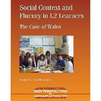 Social Context and Fluency in L2 Learners - The Case of Wales by Lynda