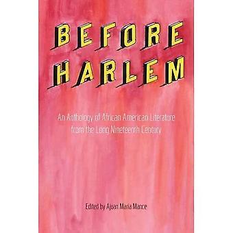 Voordat Harlem: An Anthology van de Afrikaanse Amerikaanse literatuur uit de lange negentiende eeuw