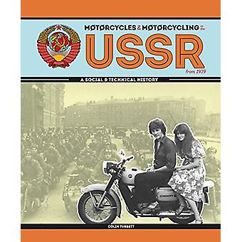 Motorcycles and Motorcycling in the USSR from 1939 - - a Social and Te