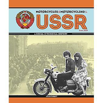 Motorfietsen en motorrijden in de Sovjet-Unie vanaf 1939 - - een sociale en Te