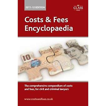 Costs & Fees Encyclopaedia - The Comprehensive Compendium of Costs