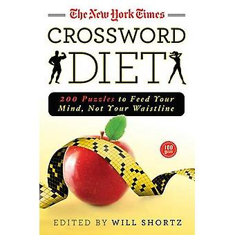 The New York Times Crossword Diet - 200 Puzzles to Feed Your Mind - No