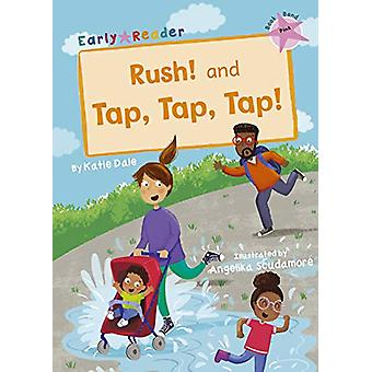 Rush! And Tap - Tap - Tap! - (Pink Early Reader) by Katie Dale - 97818