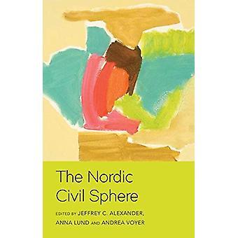 The Nordic Civil Sphere by Jeffrey C. Alexander - 9781509538843 Book