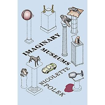 Imaginary Museums - Stories by Nicolette Polek - 9781593765866 Book
