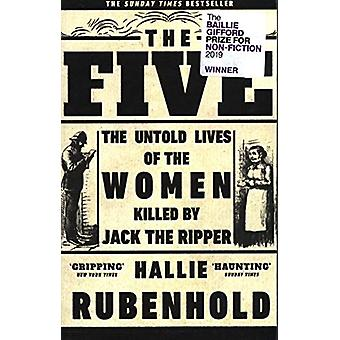 The Five - The Untold Lives of the Women Killed by Jack the Ripper by