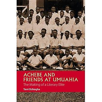 Achebe and Friends at Umuahia - The Making of a� Literary Elite