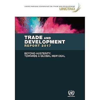 Trade and development report 2017: beyond austerity - towards a global new deal