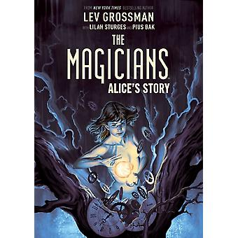 The Magicians Alices Story by Grossman & LevSturges & Lilah