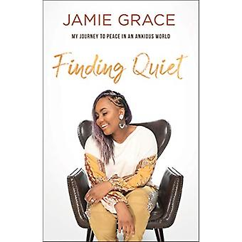 Finding Quiet by Grace & Jamie
