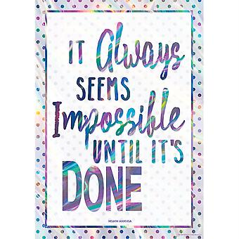 It Always Seems Impossible Until Its Done Positive Poster