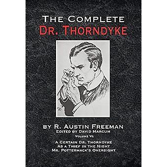 The Complete Dr. Thorndyke  Volume VI by R Austin Freeman