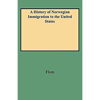 A History of Norwegian Immigration to the United States by Flom - 978