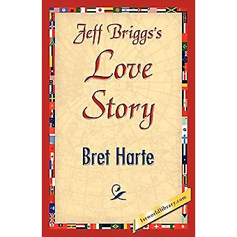 Jeffbriggs'slovestory by Bret Harte - 9781421896250 Book
