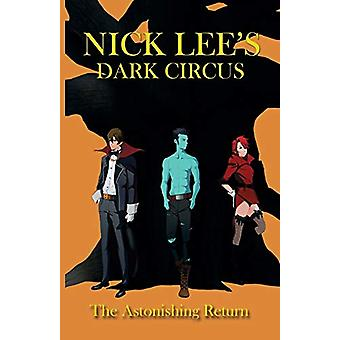 Dark Circus - The Astonishing Return by Dr Nick Lee - 9781621379454 Bo