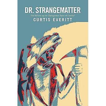 Dr. Strangematter door Curtis Everitt