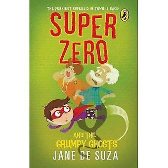 Super Zero und die grumpy Ghosts