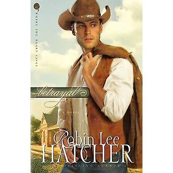 Forræderi af Robin Lee Hatcher