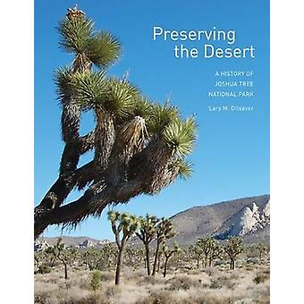 Preserving the Desert by Lary M. Dilsaver