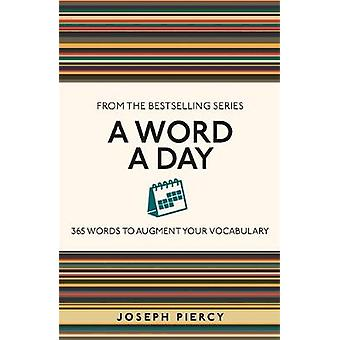 A Word a Day 365 Words to Augment Your Vocabulary