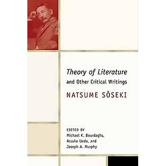 The Theory of Literature and Other Critical Writings by Natsume Sosek