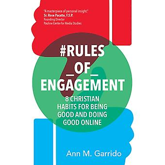 rulesofengagement  8 Christian Habits for Being Good and Doing Good Online by Ann M Garrido