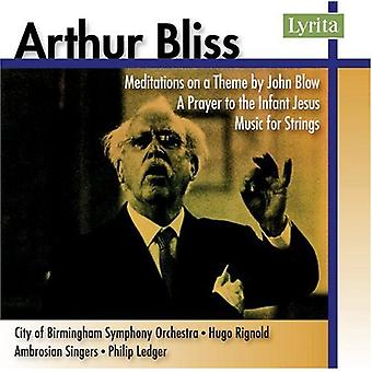 A. Bliss - Arthur Bliss: Meditations on a Theme by John Blow; a Prayer to the Infant Jesus; Music for Strings [CD] USA import