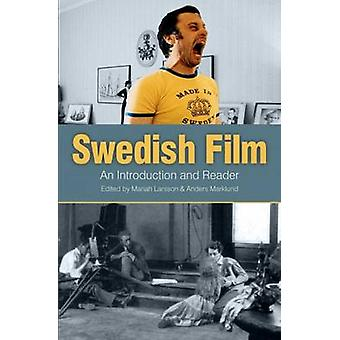Swedish Film  An Introduction and a Reader by Edited by Mariah Larsson & Edited by Anders Marklund