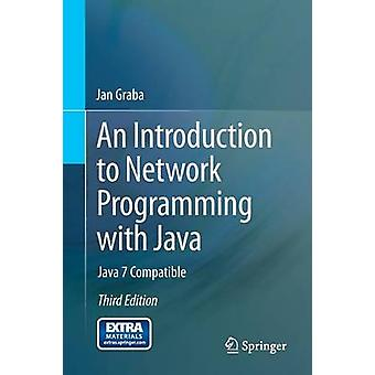 Introduction to Network Programming with Java by Jan Graba