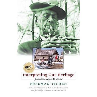 Fortolke vores arv (4. reviderede udgave) af Freeman Tilden - Rasmussen