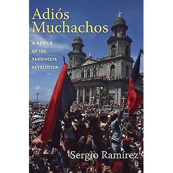 Adios Muchachos - muistelmateos Sandinistien kierroksen verran eteenpäin Sergio Rami