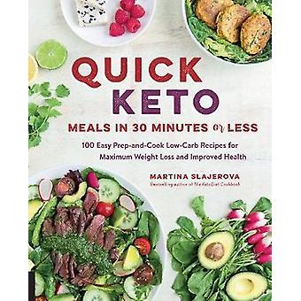 Snabb Keto måltider i 30 minuter eller mindre - 100 lätt Prep-och-Cook låg-Ca