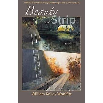 Skönhet remsa av William Kelley Woolfitt - 9781680030105 bok