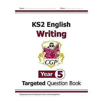 Nye KS2 engelske skriver målrettet spørsmål bok - år 5 av New KS2 no