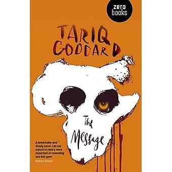 The Message by Tariq Goddard - 9781846948794 Book