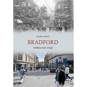 Bradford Through Time by Mark Davis - 9781445603308 Book