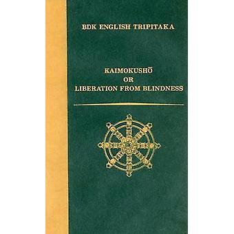 Kaimokusho - Or Liberation from Blindness by Nichiren - Sencho Murano