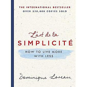 L'Art de La Simplicite: como viver mais com menos