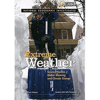 Nationella geografiska undersöker: Extremväder: vetenskap tacklar Global uppvärmning och klimatförändringar (National...