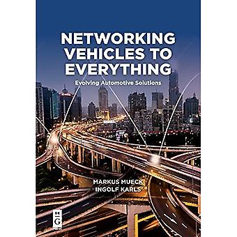 Networking Vehicles to�Everything: Evolving�Automotive Solutions