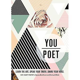 Si / poeta: Impara l'arte. Parlare la tua verità. Condividere la tua voce.