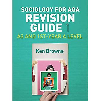 Sociologia per AQA revisione guida 1: come e 1 °-anno un livello (Aqa Revisione Guide)