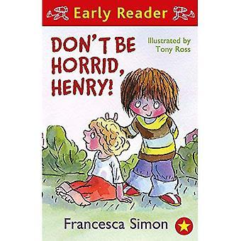 Don't Be Horrid, Henry! (Horrid Henry) (Horrid Henry)